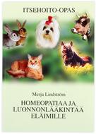 Kuva tuotteesta Merja Lindström: Homeopatiaa ja luonnonlääkintää eläimille
