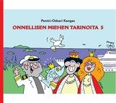 Kuva tuotteesta Pentti-Oskari Kangas: Onnellisen miehen tarinoita 5