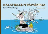 Kuva tuotteesta Pentti-Oskari Kangas: Kalahullun päiväkirja